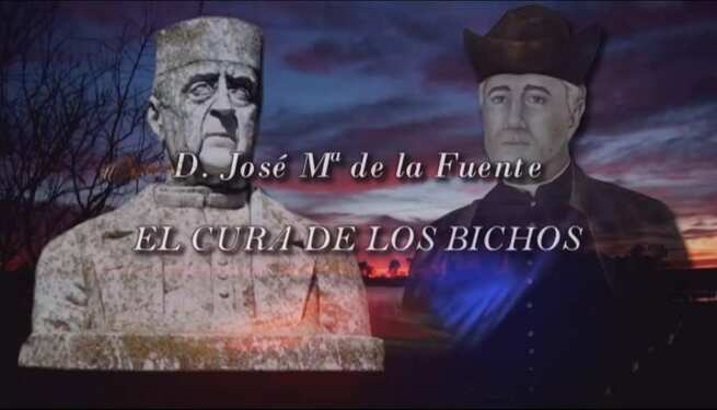"""Don José María de la Fuente """"El cura de los bichos"""""""