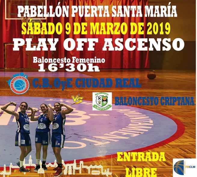 Este sábado el Club Baloncesto OyE Ciudad Real se enfrenta en los play off al Baloncesto Criptana