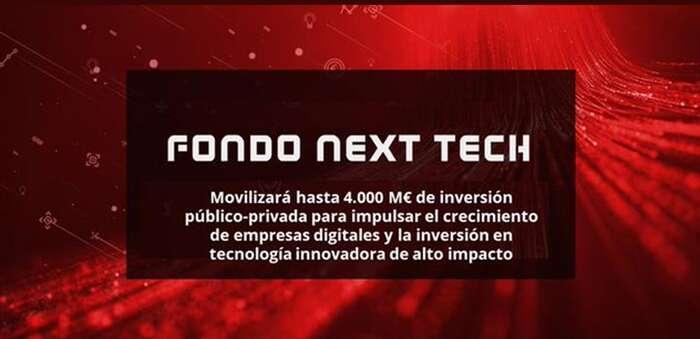 El Gobierno lanza el Fondo Next Tech, que movilizará hasta 4.000 millones de euros de inversión público-privada