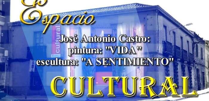 """Exposición José Antnio Castro Pintura: """"Vida"""" Escultura: """"A Sentimiento"""""""