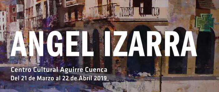 Exposición Ángel Izarra en el Centro Cultural Aguirre de Cuenca