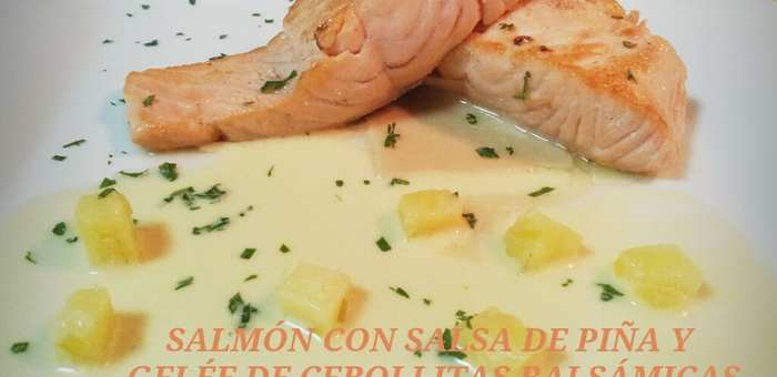 En OBJETIVO DELICIOSO  salmón con salsa de piña y Panna Cotta con crema de higos y pistachos