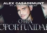 """""""Otra oportunidad"""" Nuevo single de Alex Casademunt"""